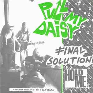 Pull My Daisy - Final Solution / Hold Me Album