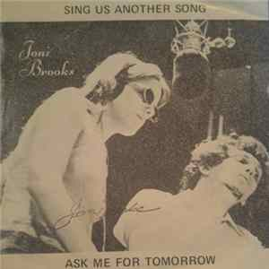 Joni Brooks - Sing Us Another Song / Ask Me For Tomorrow Album