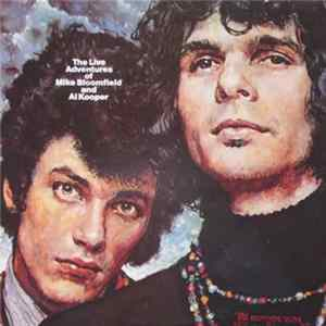 Mike Bloomfield And Al Kooper - The Live Adventures Of Mike Bloomfield And Al Kooper Album