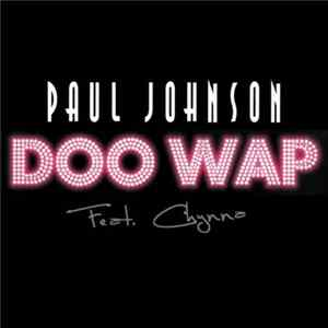 Paul Johnson Feat. Chynna - Doo Wap Album