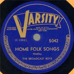 The Broadcast Boys - Home Folk Songs / Sourwood Mountain Album