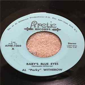 "Al ""Porky"" Witherow - Baby's Blue Eyes / I Lost My World Album"