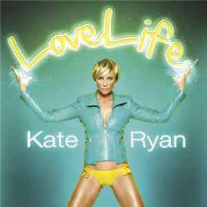 Kate Ryan - LoveLife (Radio Edit) Album