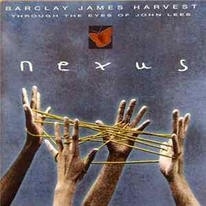 Barclay James Harvest Through The Eyes Of John Lees - Nexus Album