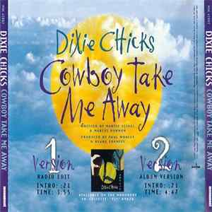 Dixie Chicks - Cowboy Take Me Away Album