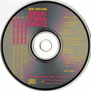 Raúl Orellana - The Real Wild House Album