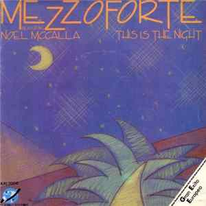 Mezzoforte Featuring Noel McCalla - This Is The Night / Garden Party (Sunshine Mix) Album