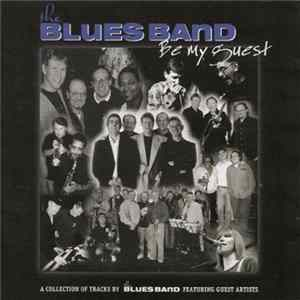 The Blues Band - Be My Guest (A Collection Of Tracks By The Blues Band Featuring Guest Artists) Album